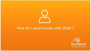 Send Money with Zelle® | SunTrust Resource Center
